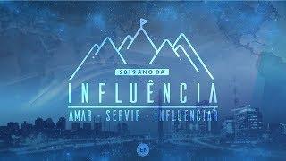 2019 Ano da Influência - Amar - Servir - Influenciar | Ap. André - 06/01