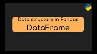 Pandas DataFrame part 1 (IP, Class XII, CBSE)