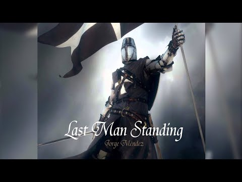 Epic Music - Last Man Standing by Jorge Méndez