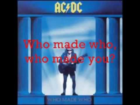 Ac/dc-Who made who,who made you dalszöveg