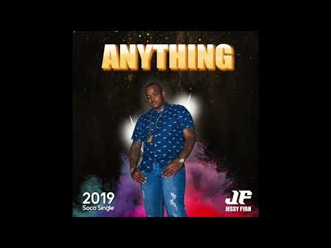 Jesse Fyah - Anything! (Antigua 2019 Soca)