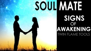 TWIN FLAME & SOUL MATE SIGNS OF AWAKENING! WE ARE WAKING UP!