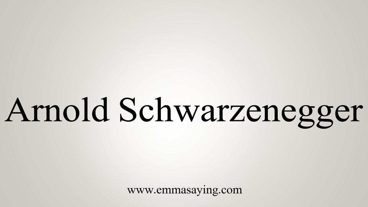 How To Say Arnold Schwarzenegger