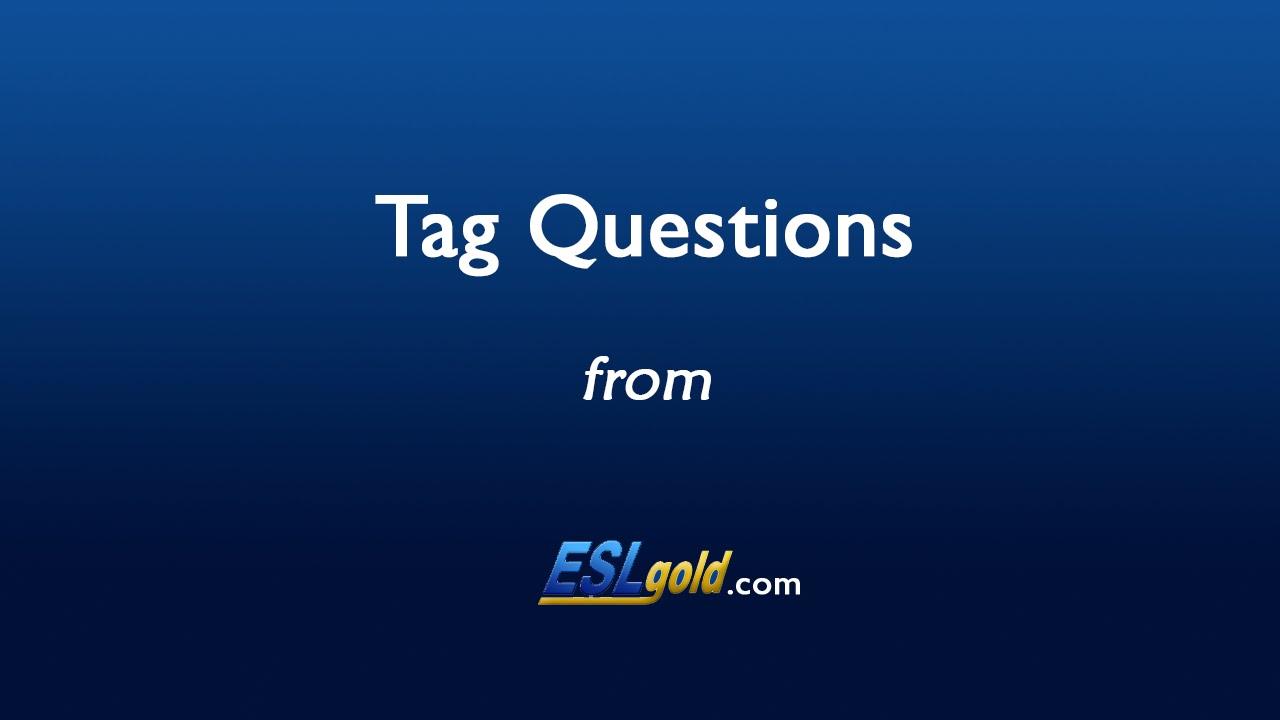 Eslgold Com Tag Questions Video