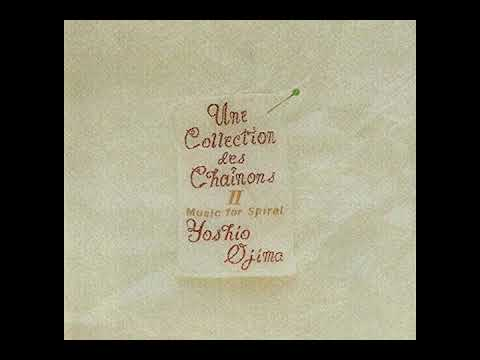 Yoshio Ojima - Une Collection Des Chainons II: Music For Spiral (1988) FULL ALBUM