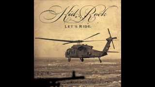 Kid Rock - Let's Ride