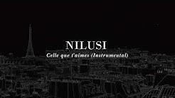 Nilusi - Celle que t'aimes (Instrumental)