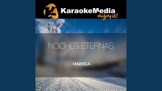 Noches Eternas (Karaoke Version) (In The Style Of Marisela)