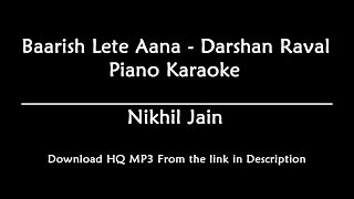 Baarish Lete Aana - Darshan Raval | Piano Karaoke | Lyrics