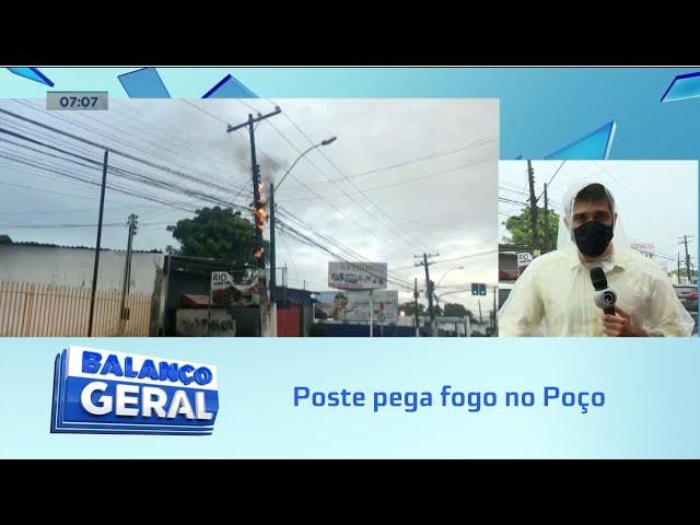 Flagrante: Poste pega fogo no Poço