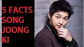 5 Facts You May Not Know About Song Joong Ki