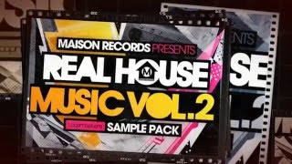 Real House Music Vol 2 - House Music Samples Loops - By Maison Records