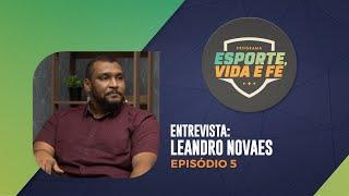 Esporte, Vida e Fé | Entrevista Leonardo Novaes | Episódio 05 | IPP TV