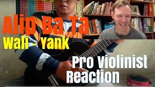 Alip Ba Ta, Wali - Yank, Pro Violinist Reaction