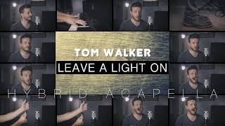 Leave A Light On - Tom Walker (HYBRID ACAPELLA)