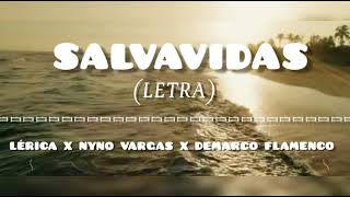 LÉRICA X NYNO VARGAS X DEMARCO FLAMENCO - SALVAVIDAS (LETRA/ LYRICS)