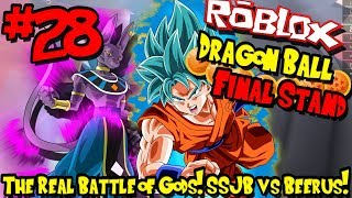 THE REAL BATTLE OF GODS! SUPER SAIYAN BLUE VS BEERUS! | Roblox: Dragon Ball Final Stand - Episode 28