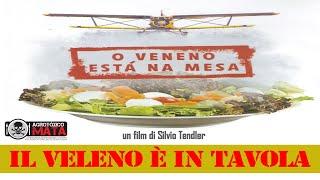 Il veleno è in tavola 1 (O veneno está na mesa 1) di Silvo Tendler (2011)