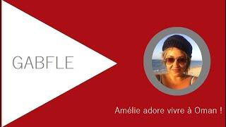 GABFLE A2 Amélie adore vivre à Oman ! thumbnail