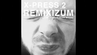 X-Press 2 - I Want You Back (Jordan Peak Remixes)