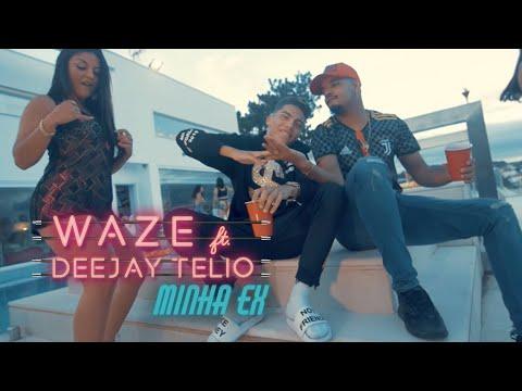 Waze ft. Deejay Telio - Minha Ex (Video Oficial)