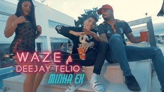 WAZE - Minha Ex ft. Deejay Telio (Videoclipe Oficial)