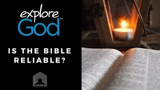 Is the Bible Reliable? Explore God