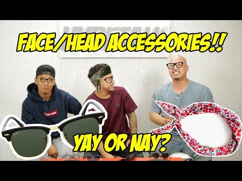 HYPETALK: FACE/HEAD ACCESSORIES!! YAY OR NAY!?