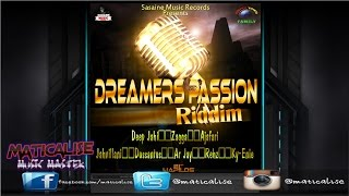 Dreamers Passion Riddim Mix {Sasaine Music Records} @Maticalise