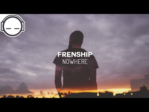 FRENSHIP - Nowhere