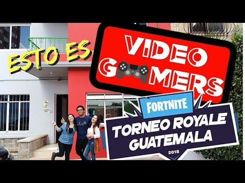 TORNEO DE FORTNITE EN GUATEMALA!! // ESTO ES VIDEO GAMERS GUATEMALA