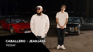 Caballero & JeanJass - Yessaï (Prod by Mowley)