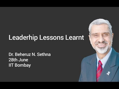 Leadership Lessons Learnt - Dr. Beheruz Sethna