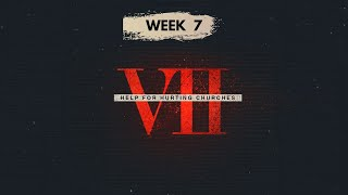 VII: Help for Hurting Churches | Week 7 | June 13, 2021
