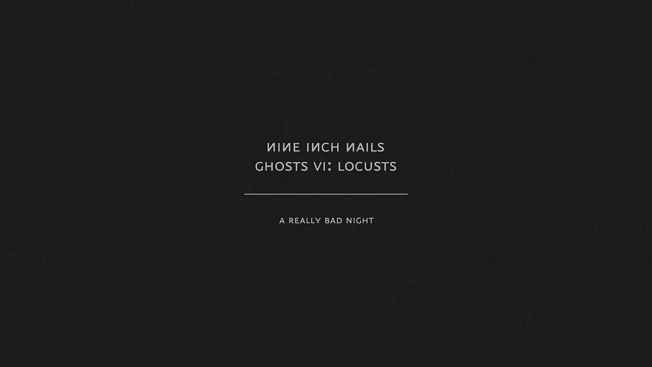 Nine Inch Nails - A Really Bad Night (Audio Only)