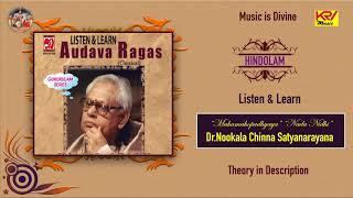 Learn - Hindolam - Audava Ragam - Pentatonic Ragaas - Nookala Chinna Satyanarayana - Music Syndicate