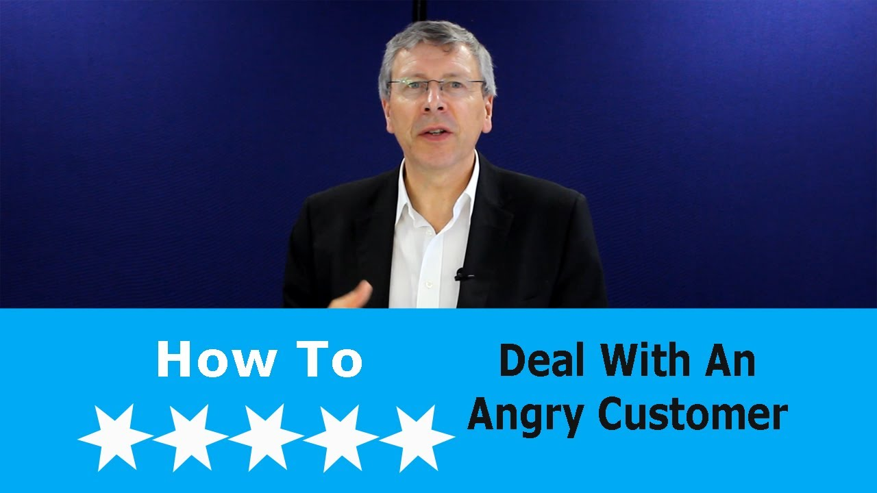 how to deal with angry customers