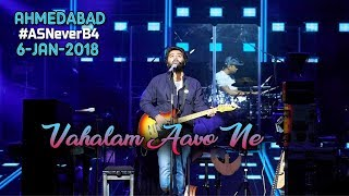 Arijit Singh Live Ahmadabad | Vahalam Aavo Ne | Beautiful Gujrati Song | #AsNeverB4 | 6-Jan-2019