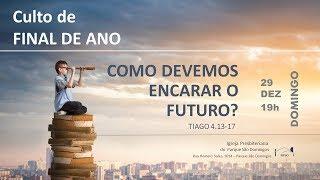 I. P. Pq. São Domingos - 29/12/2019 - Como devemos encarar o futuro
