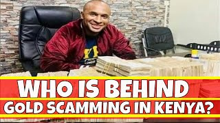 Who is behind Gold Scamming in Kenya