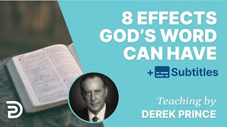 8 Effects God's Word Can Have In Your Life | Derek Prince
