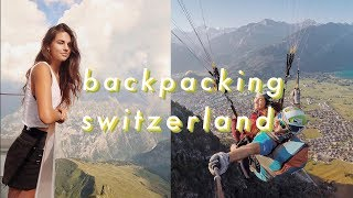 I Backpacked Solo Through Switzerland!