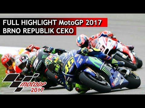 FULL HIGHLIGHT MotoGP 6 Agustus 2017 BRNO REPUBLIK CEKO