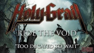 Holy Grail - Ride The Void (Track Six - Too Decayed To Wait)