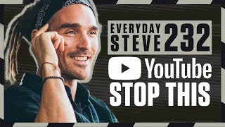 FUN FOR LOUIS - YouTube NEEDS to stop this! | Everyday Steve 232