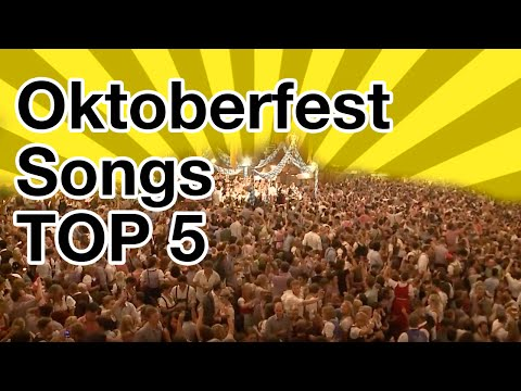 Oktoberfest Songs Top 5: The Best Songs From The Oktoberfest, Greatest Hits