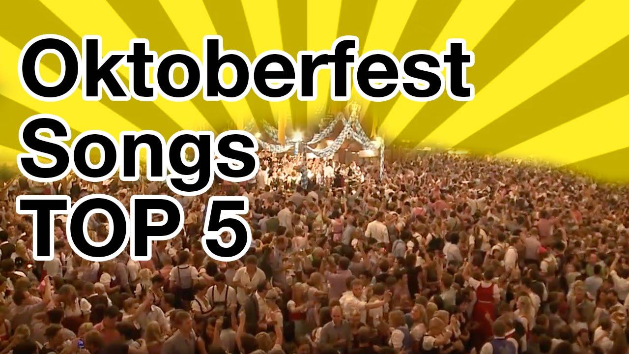 Oktoberfest Songs Top 5 The Best Songs From The Oktoberfest Greatest Hits Youtube