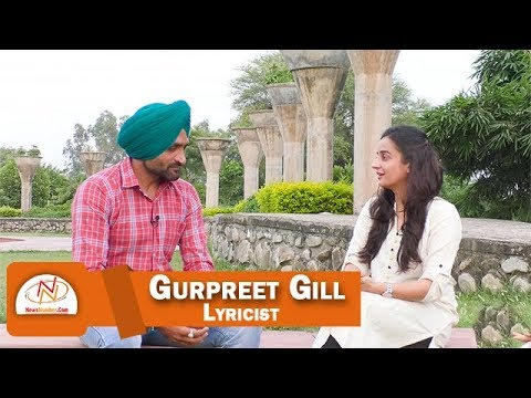 Interview Of Gurpreet Gill, Lyricist