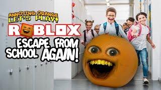Roblox: Escape School AGAIN! [Annoying Orange]