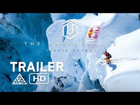The Unrideables: Alaska Range - Official Trailer - Red Bull Media House [HD]